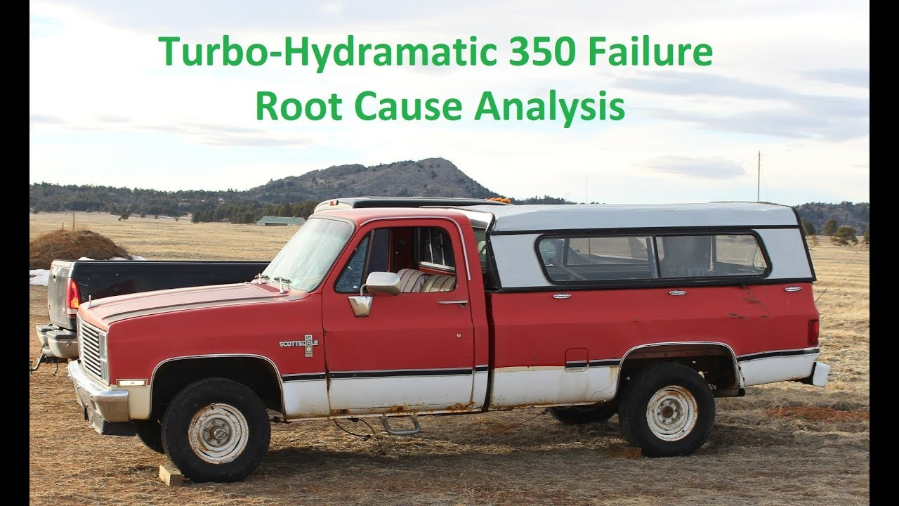Chevy Turbo 350 Failure Root Cause Anaylsis