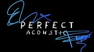 Ed Sheeran & Beyoncé - Perfect (Acoustic)