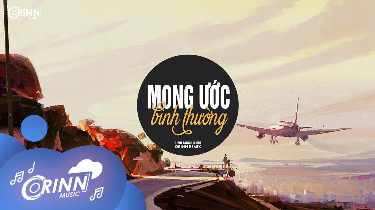 Mong Ước Bình Thường (Orinn Remix) - Minh Vương | Nhạc Trẻ EDM Hot Tik Tok Gây Nghiện 2021