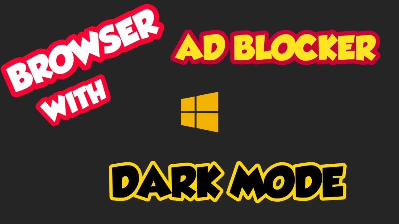 BROWSER WITH DARK MODE AND AD-BLOCKER(WINDOWS,iOS,LINUX)