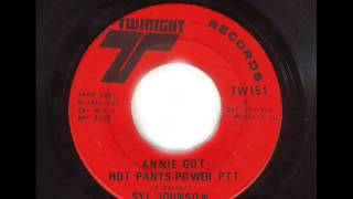 Syl Johnson  -  Annie got hot pants power