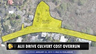 Alii Drive Culvert Cost Overrun Explained (Jan. 30, 2019)