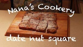 Date Nut Square: Nana's Cookery Tips & Tricks