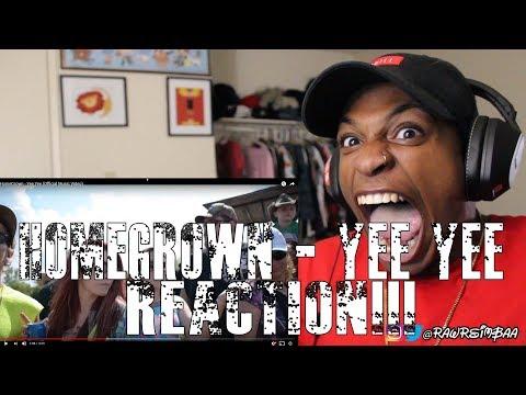 HomeGrown - Yee Yee  REACTION!!