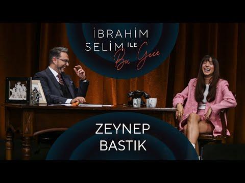 İbrahim Selim ile Bu Gece #61: Zeynep Bastık, İrem Candar