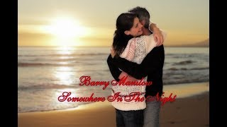 Barry Manilow   Somewhere In The Night HD