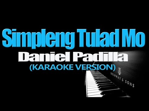 SIMPLENG TULAD MO - Daniel Padilla (KARAOKE VERSION)