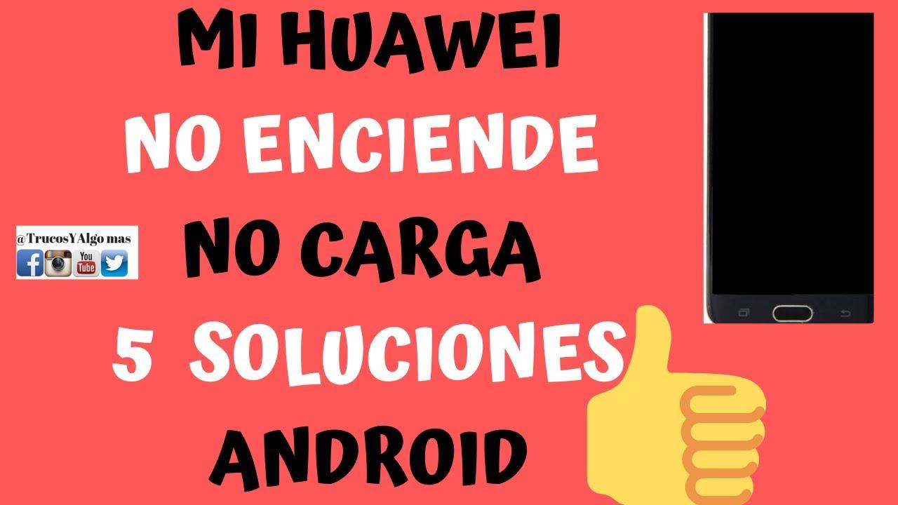 📴Mi Huawei no enciende(solución 2020)huawei no enciende,mi huawei no enciende y no carga/no carga