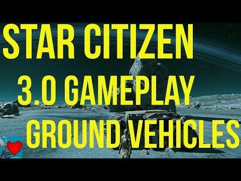 Star Citizen 3.0 Gameplay - Ground Vehicles