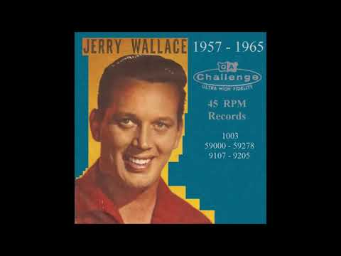 Jerry Wallace - Challenge 45 RPM Records - 1957 - 1965