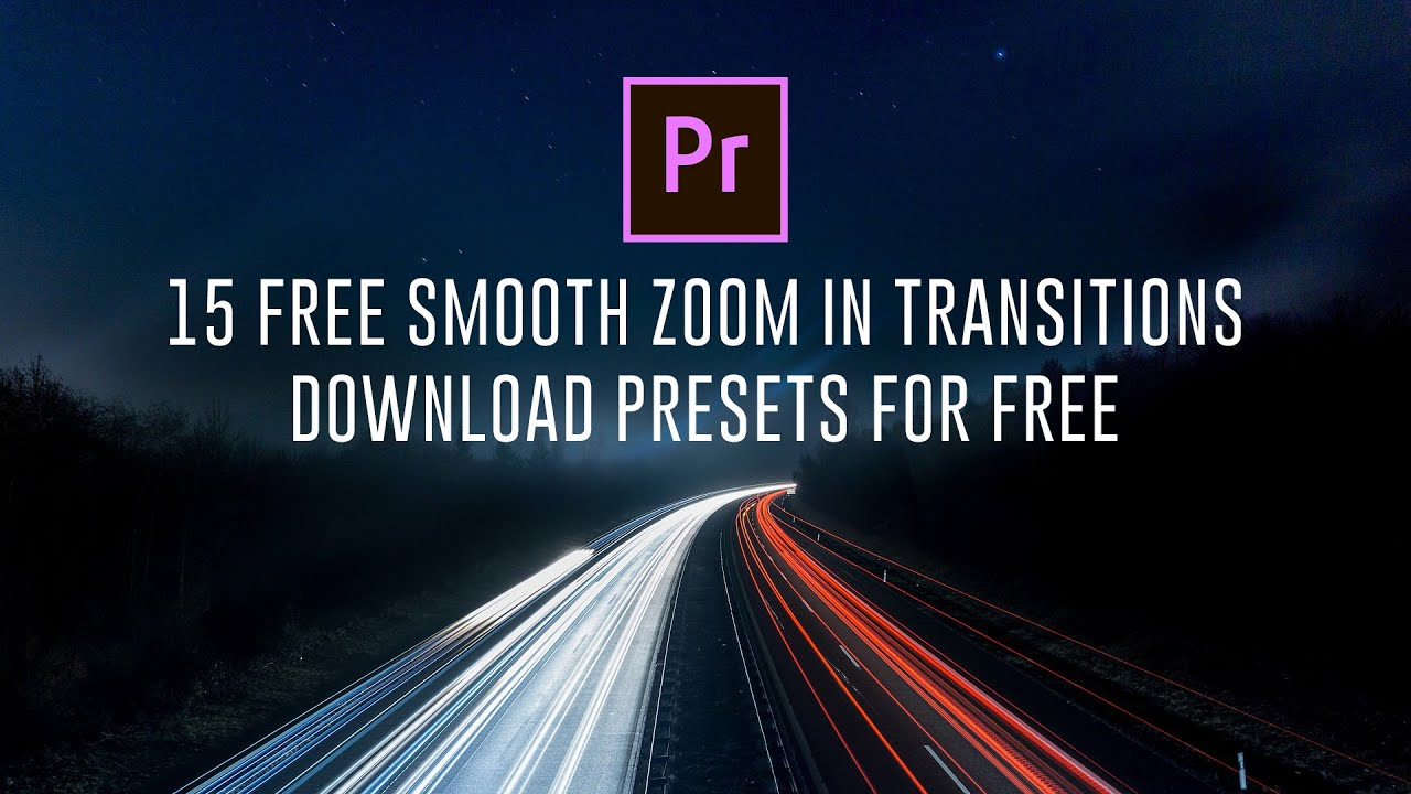 15 FREE Smooth Zoom Transitions Presets for Adobe Premiere Pro