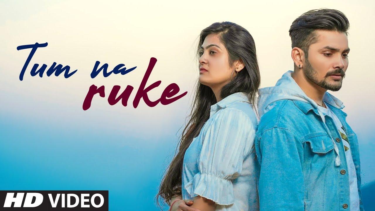 """Tum Na Ruke"" New Video Song Aryam Feat.Trupti Bhatankar | Latest Hindi Video Song 2021"