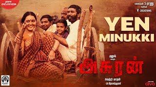 Asuran - Yen Minukki (Lyric Video) | Dhanush | Vetri Maaran | G V Prakash | Kalaippuli S Thanu