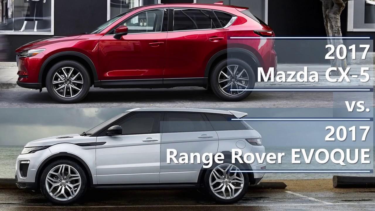 2017 mazda cx 5 vs 2017 range rover evoque technical comparison youtube. Black Bedroom Furniture Sets. Home Design Ideas