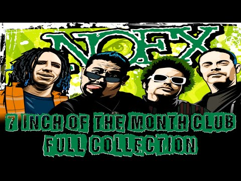NOFX 7 INCH OF THE MONTH CLUB (FULL COLLECTION)