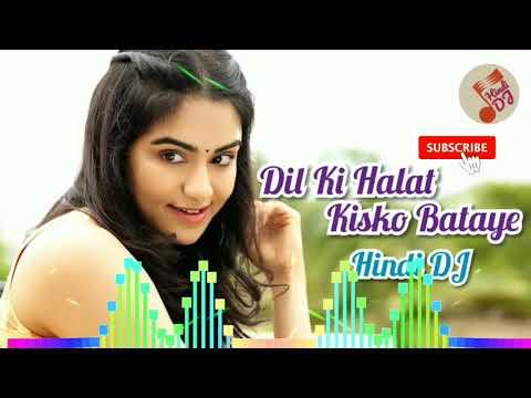 Dil Ki Halat Kisko Bataye Hum Bhi Pagal Tum Bhi Pagal Full Dj Mix Song Youtube