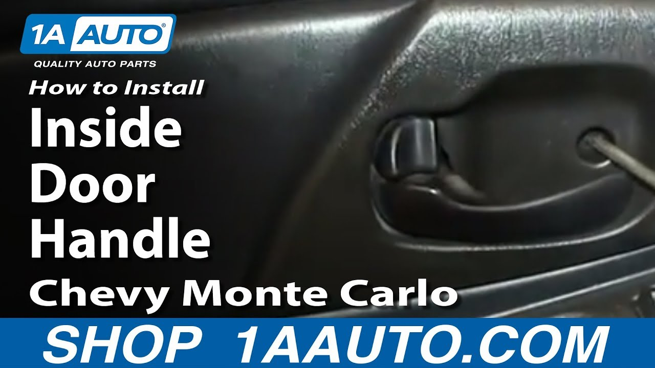 How To Install Replace Inside Door Handle 2000 07 Chevy Monte Carlo