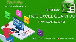 [Excel] Học Excel qua các ví dụ: Tính toán lương (v2)