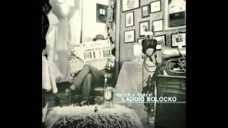 Laddio Bolocko - The Man Who Never Was