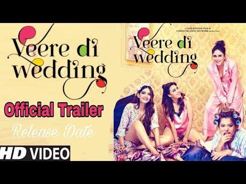 Veere Di Wedding Official Trailer | Release Date | Kareena Kapoor, Sonam Kapoor, Swara Bhaskar