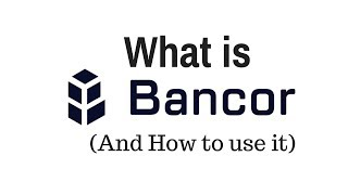 Bancor Network and How to use It