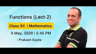 Functions (Lecture 2) | Class XII | JEE Main & Advanced | By PG Sir - IIT Bombay