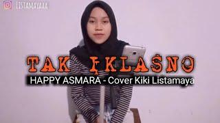 Download HAPPY ASMARA - TAK IKLASNO Cover (Kiki Listamaya)