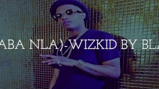 Wizkid - Final (Baba Nla)  [Lyrics]  video