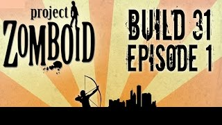 Project Zomboid Build 31 | Ep 1 | Traits and Tainted Water | Let