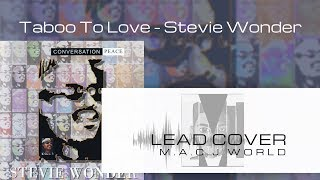 Taboo To Love - Stevie Wonder (Lead Piano Cover - M.A.C.J)
