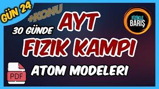 AYT FİZİK GENEL TEKRAR KAMPI-24 (ATOM MODELLERİ)