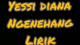 Lirik lagu Ngenehang - Yessy Diana