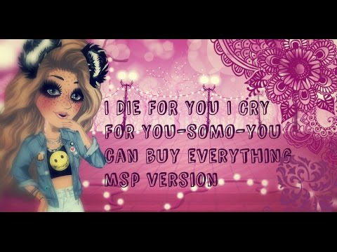 I Die for you I cry for you- MSP version