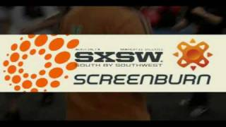 SXSW Screenburn 2011