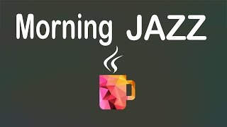 Morning Coffee Music - Relaxing Instrumental JAZZ & Bossa Nova for Wake Up, Studying, Work