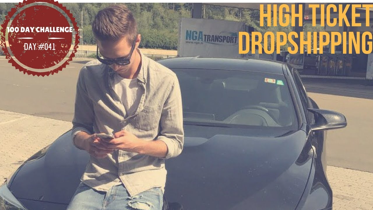 HIGH TICKET DROPSHIPPING |DAY #041