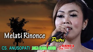 Melati Rinonce - Putri - CS. ANUSOPATI Live Sidorejo DC - JAKA NADA Audio