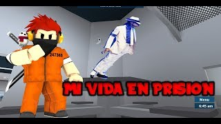 MY LIFE IN ROBLOX PRISION IN SPANISH