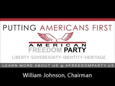 American Freedom Party Report - William Johnson