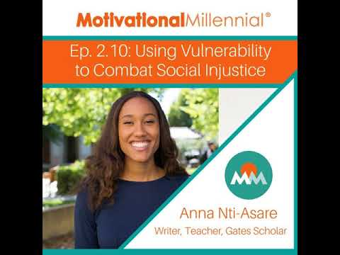 2.10: Using Vulnerability to Combat Social Injustice with Anna Nti-Asare