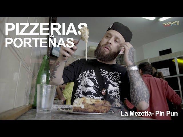 PIZZERIAS PORTEÑAS - La Mezetta y Pin Pun