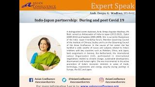 AsCon Expert Speak: Indo-Japan Partnership:  During and Post COVID-19; Amb. Deepa Wadhwa