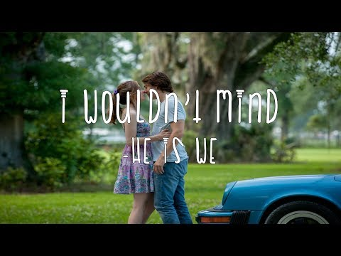 I wouldn't mind - He is we | letra |