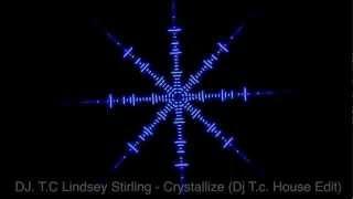 Lindsey Stirling Crystallize Dj T C Remix