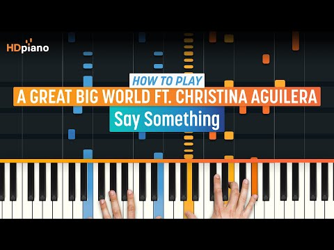 How To Play Say Something On Piano
