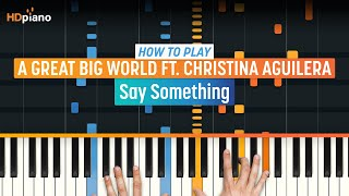"How To Play ""Say Something"" by A Great Big World & Christina Aguilera 