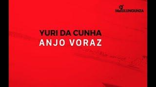 """Yuri da Cunha """"MrPulungunza"""" - Anjo Voraz  (Official Lyric Video )"""