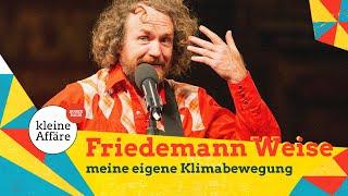 Friedemann Weise – Meine eigene Klimabewegung
