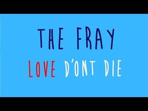 The Fray - Love don't die / Lyrics