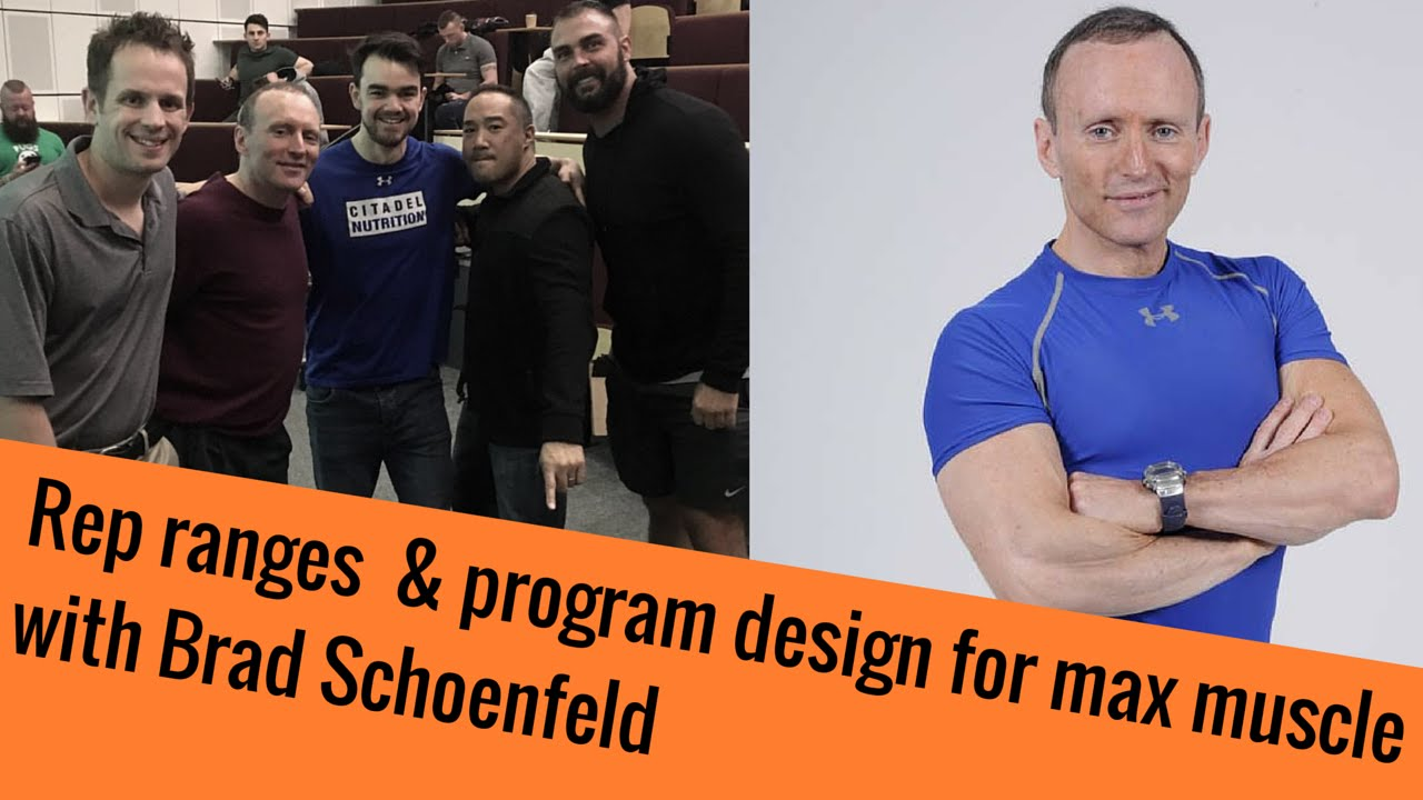 Rep Ranges & Program Design for Max Muscle with Brad Schoenfeld
